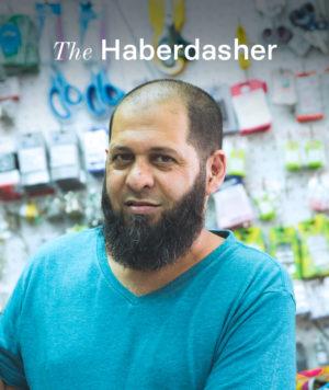 Read Faizel's hostory as a haberdasher.